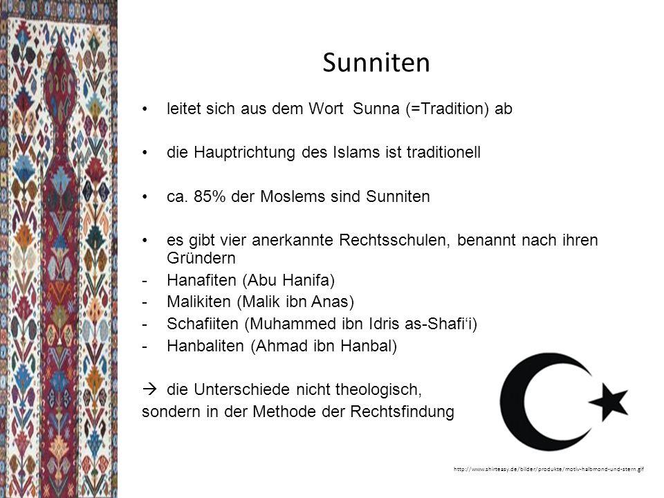 Sunniten leitet sich aus dem Wort Sunna (=Tradition) ab die Hauptrichtung des Islams ist traditionell ca.