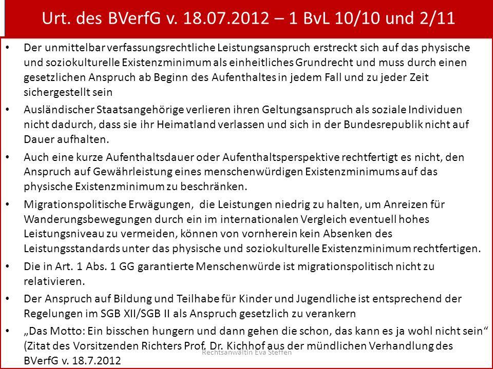 Urt. des BVerfG v. 18.07.2012 – 1 BvL 10/10 und 2/11 Der unmittelbar verfassungsrechtliche Leistungsanspruch erstreckt sich auf das physische und sozi