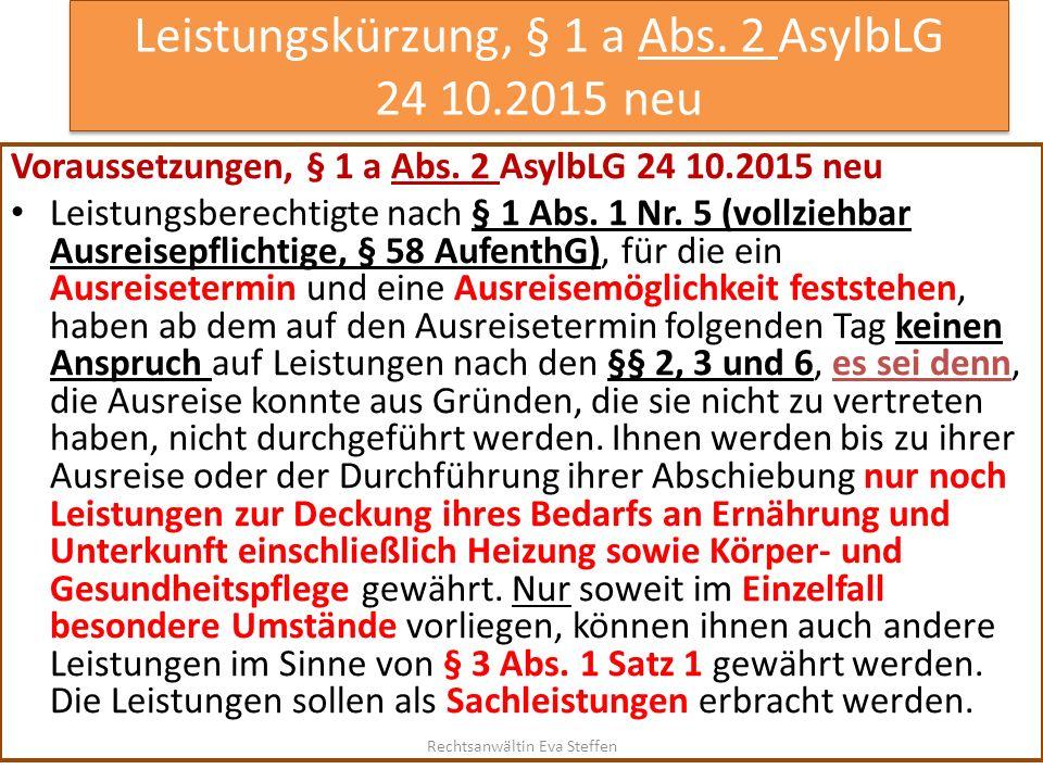 Leistungskürzung, § 1 a Abs. 2 AsylbLG 24 10.2015 neu Voraussetzungen, § 1 a Abs. 2 AsylbLG 24 10.2015 neu Leistungsberechtigte nach § 1 Abs. 1 Nr. 5