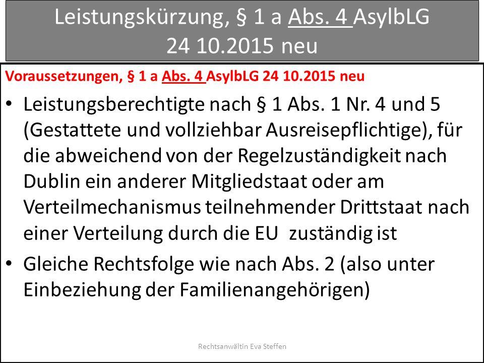 Leistungskürzung, § 1 a Abs. 4 AsylbLG 24 10.2015 neu Voraussetzungen, § 1 a Abs. 4 AsylbLG 24 10.2015 neu Leistungsberechtigte nach § 1 Abs. 1 Nr. 4