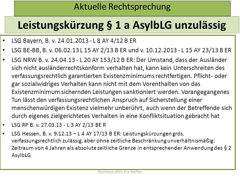 Aktuelle Rechtsprechung Leistungskürzung § 1 a AsylbLG unzulässig LSG Bayern, B. v. 24.01.2013 - L 8 AY 4/12 B ER LSG BE-BB, B. v. 06.02.13 L 15 AY 2/