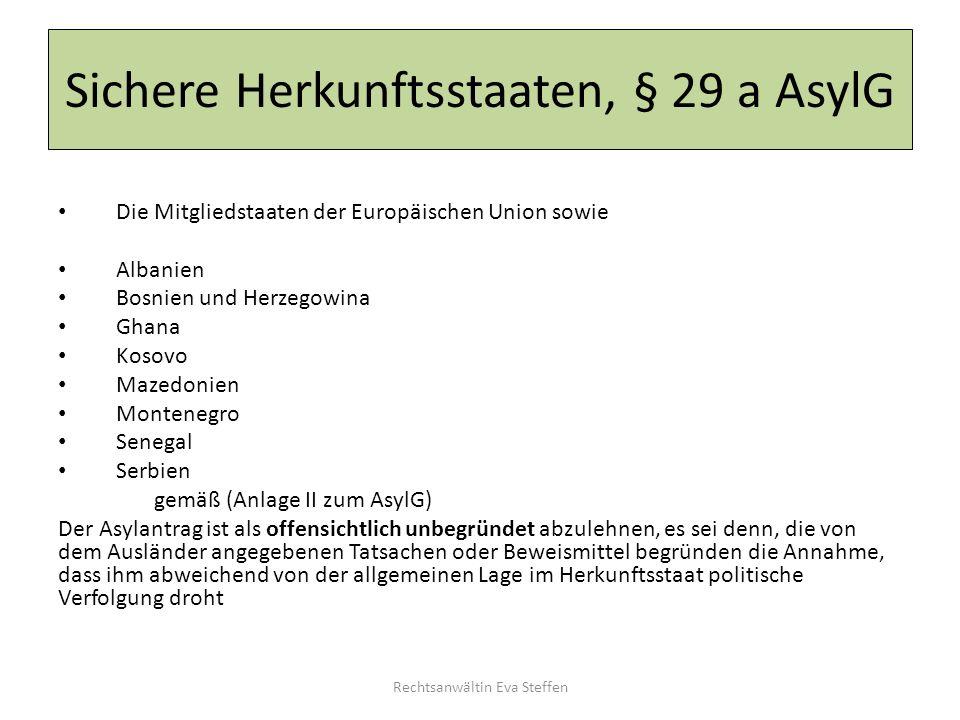 Sichere Herkunftsstaaten, § 29 a AsylG Die Mitgliedstaaten der Europäischen Union sowie Albanien Bosnien und Herzegowina Ghana Kosovo Mazedonien Monte