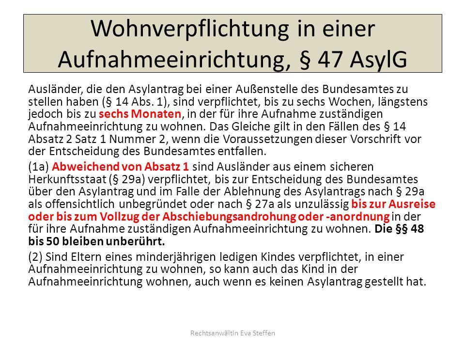 Wohnverpflichtung in einer Aufnahmeeinrichtung, § 47 AsylG Ausländer, die den Asylantrag bei einer Außenstelle des Bundesamtes zu stellen haben (§ 14