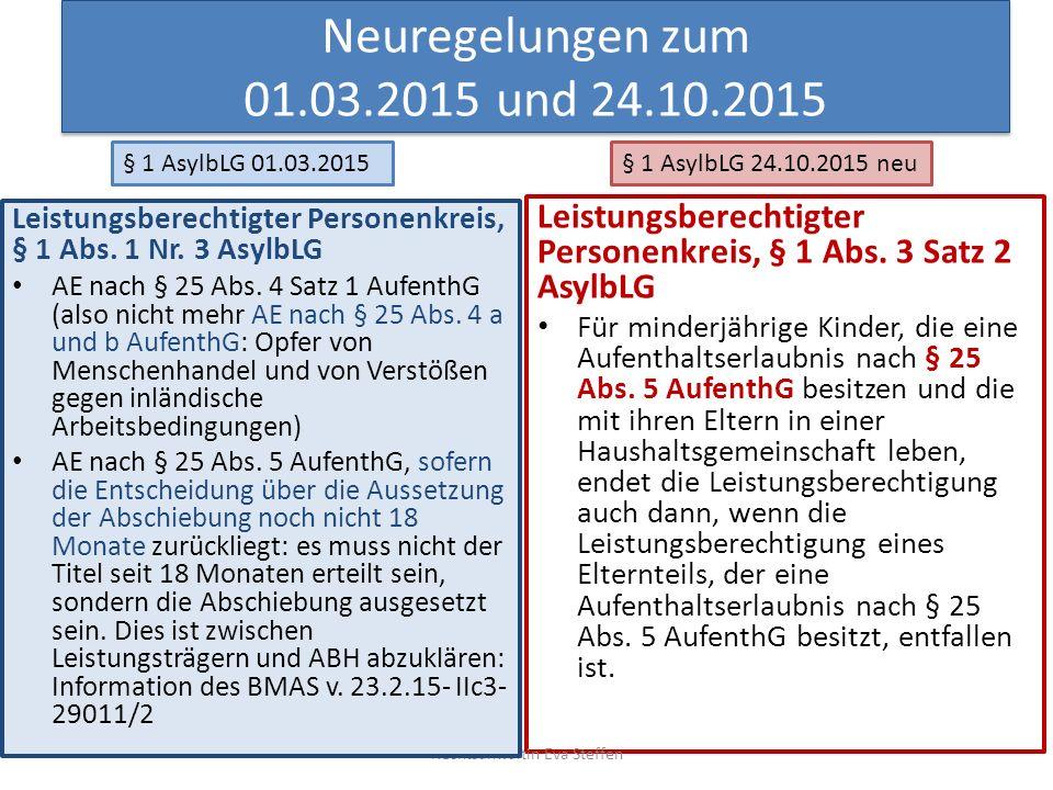 Neuregelungen zum 01.03.2015 und 24.10.2015 Leistungsberechtigter Personenkreis, § 1 Abs. 3 Satz 2 AsylbLG Für minderjährige Kinder, die eine Aufentha