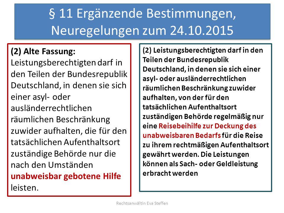 § 11 Ergänzende Bestimmungen, Neuregelungen zum 24.10.2015 (2) Leistungsberechtigten darf in den Teilen der Bundesrepublik Deutschland, in denen sie s