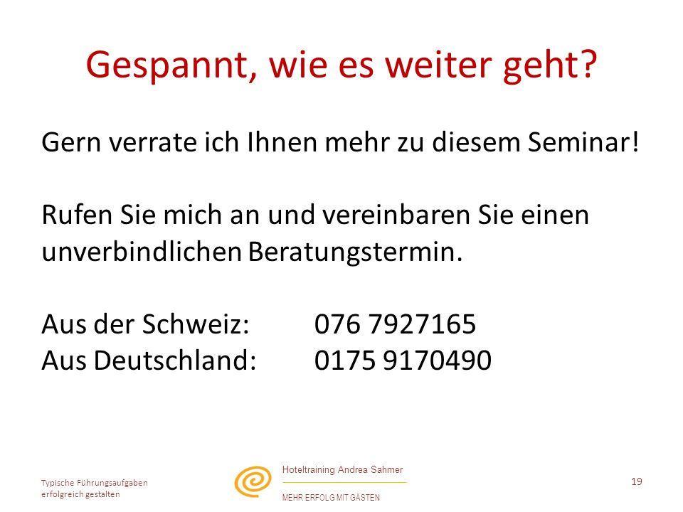 Hoteltraining Andrea Sahmer MEHR ERFOLG MIT GÄSTEN Gern verrate ich Ihnen mehr zu diesem Seminar.