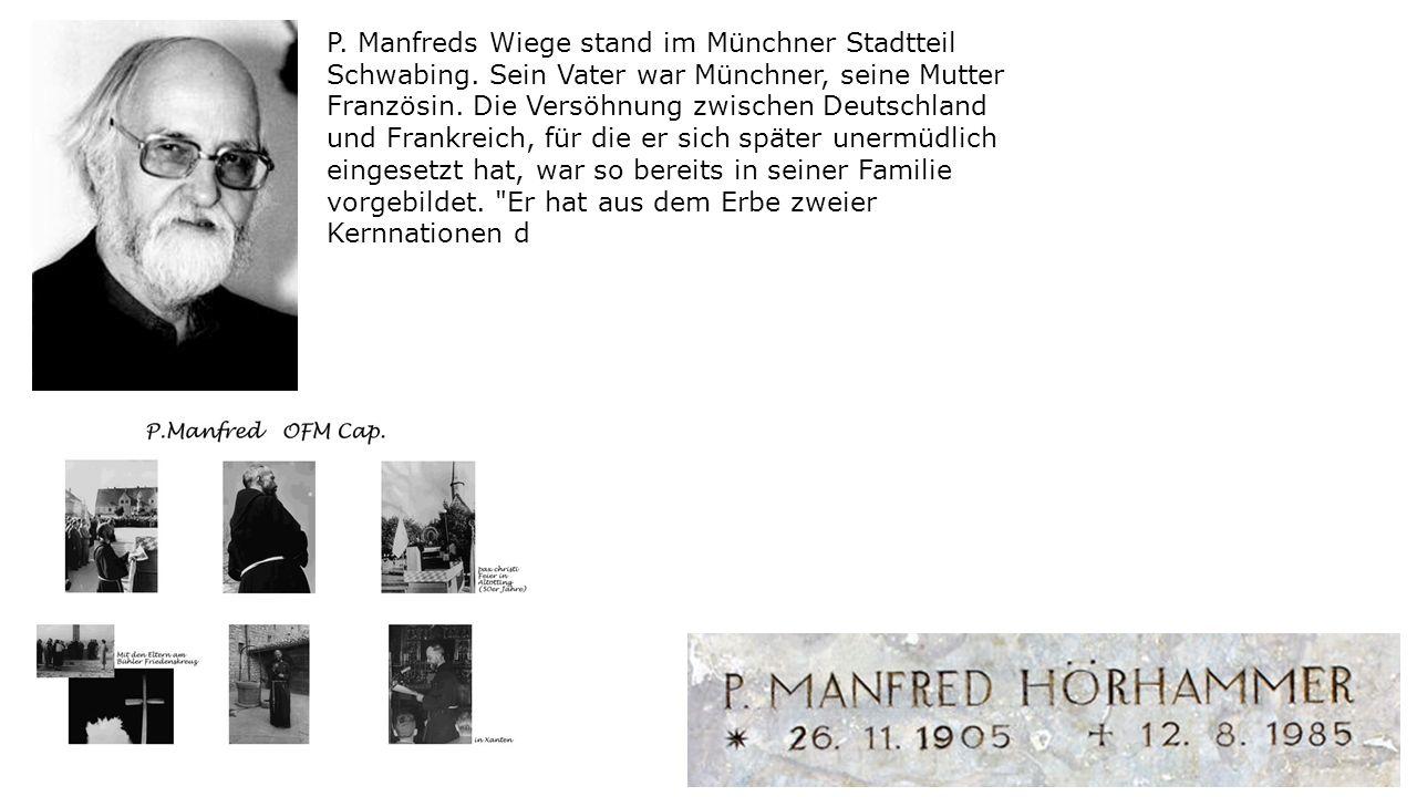P. Manfreds Wiege stand im Münchner Stadtteil Schwabing.