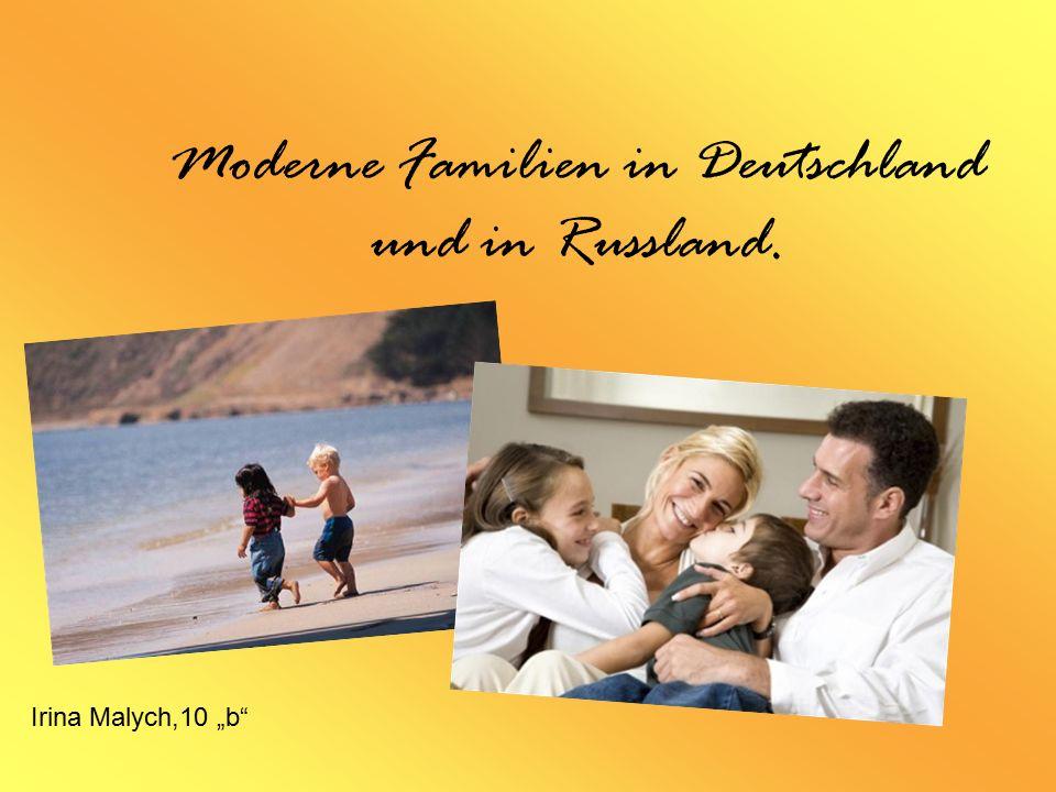 """Moderne Familien in Deutschland und in Russland. Irina Malych,10 """"b"""""""