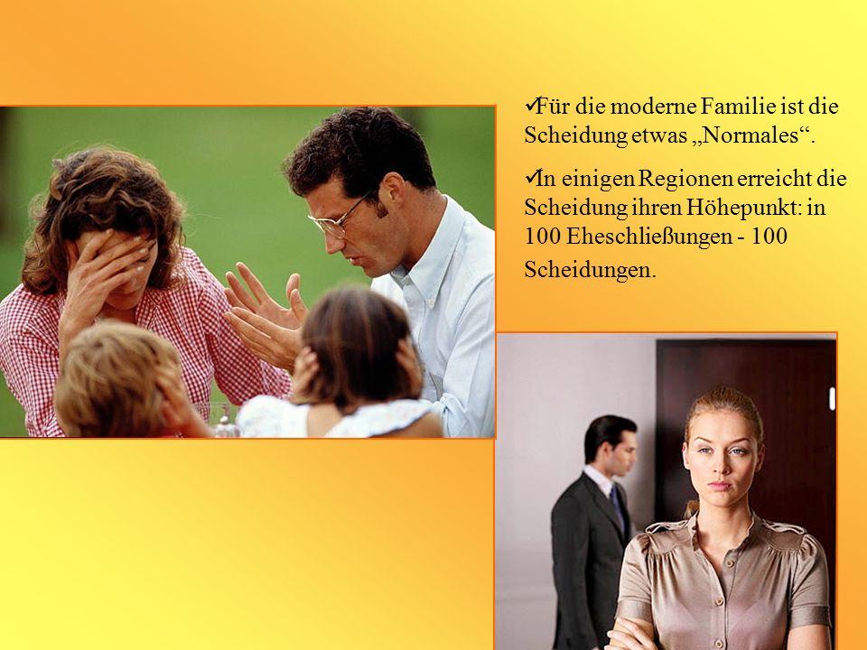 """Für die moderne Familie ist die Scheidung etwas """"Normales"""". In einigen Regionen erreicht die Scheidung ihren Höhepunkt: in 100 Eheschließungen - 100 S"""
