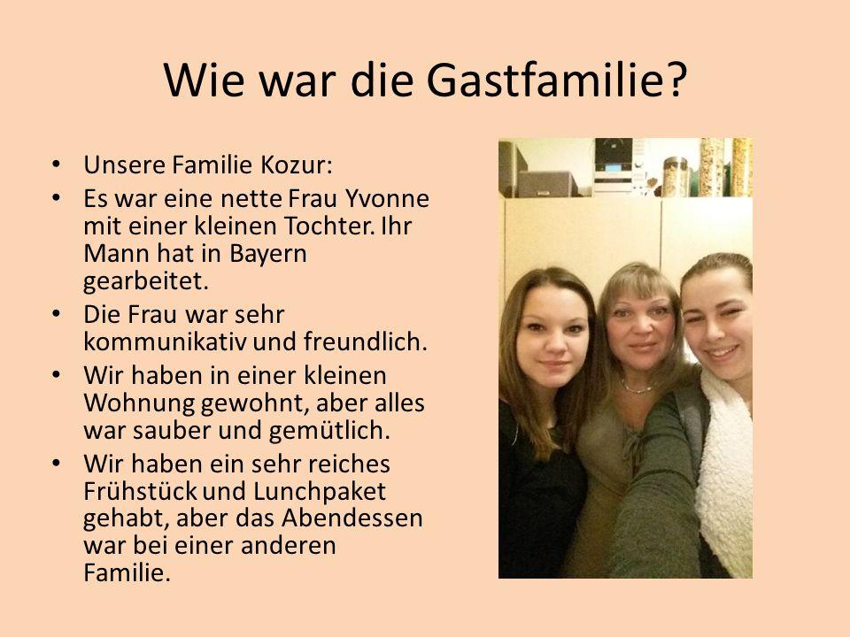 Wie war die Gastfamilie.