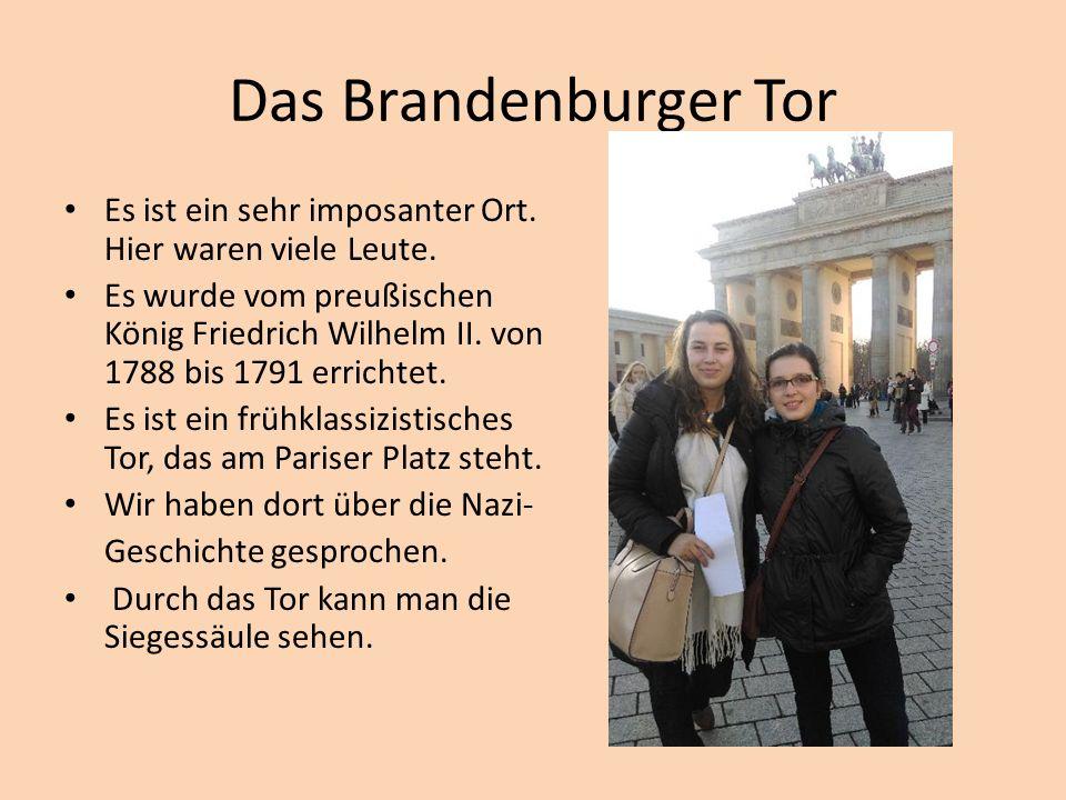 Das Brandenburger Tor Es ist ein sehr imposanter Ort.