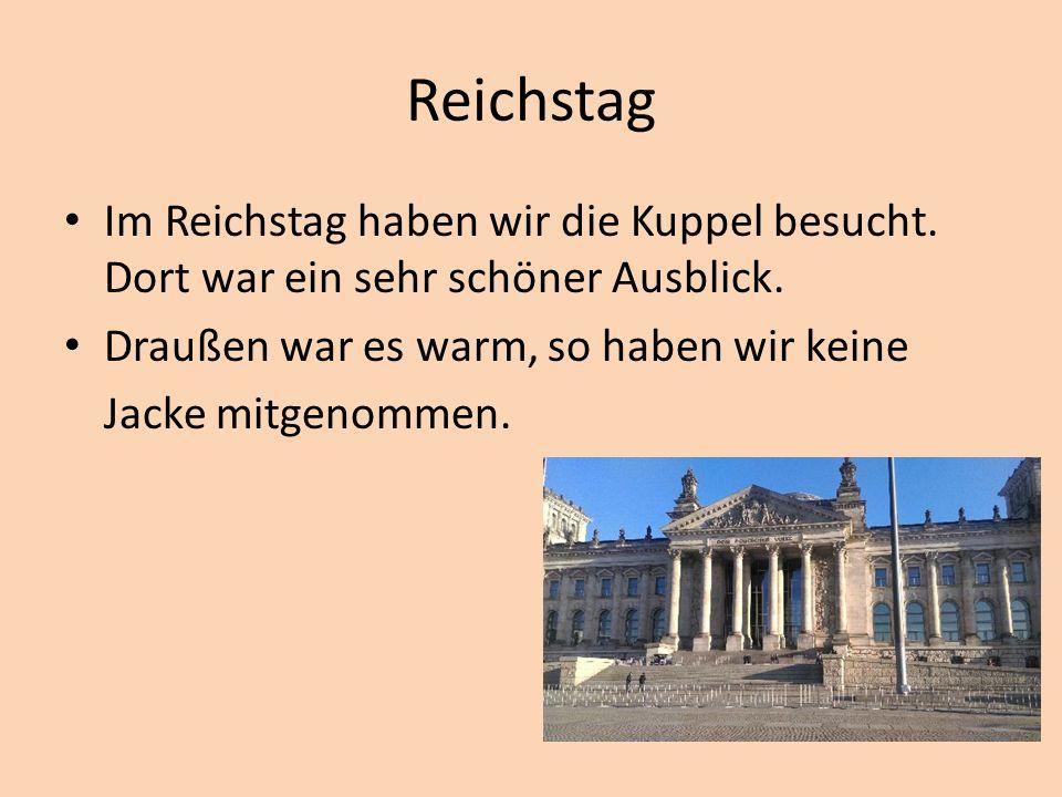 Reichstag Im Reichstag haben wir die Kuppel besucht.