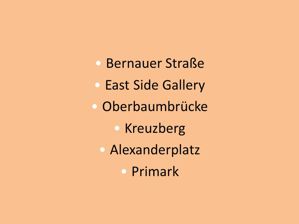Bernauer Straße East Side Gallery Oberbaumbrücke Kreuzberg Alexanderplatz Primark