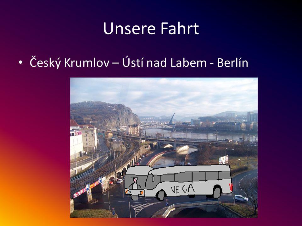 Unsere Fahrt Český Krumlov – Ústí nad Labem - Berlín