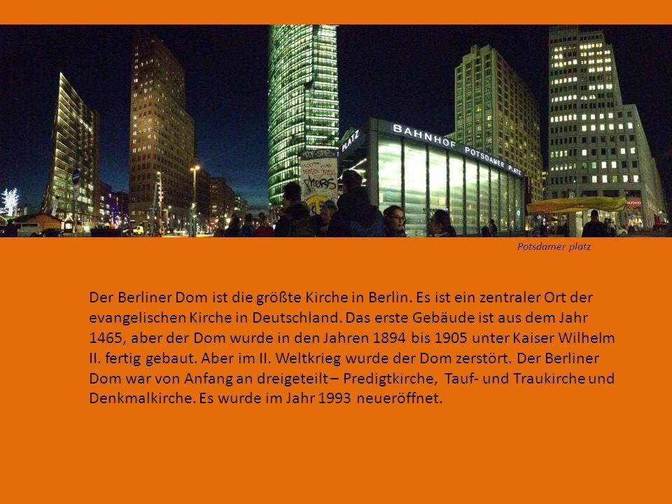 Der Berliner Dom ist die größte Kirche in Berlin.