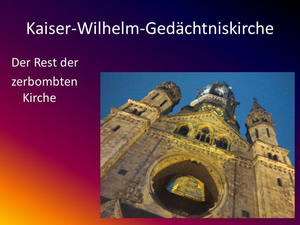 Kaiser-Wilhelm-Gedächtniskirche Der Rest der zerbombten Kirche