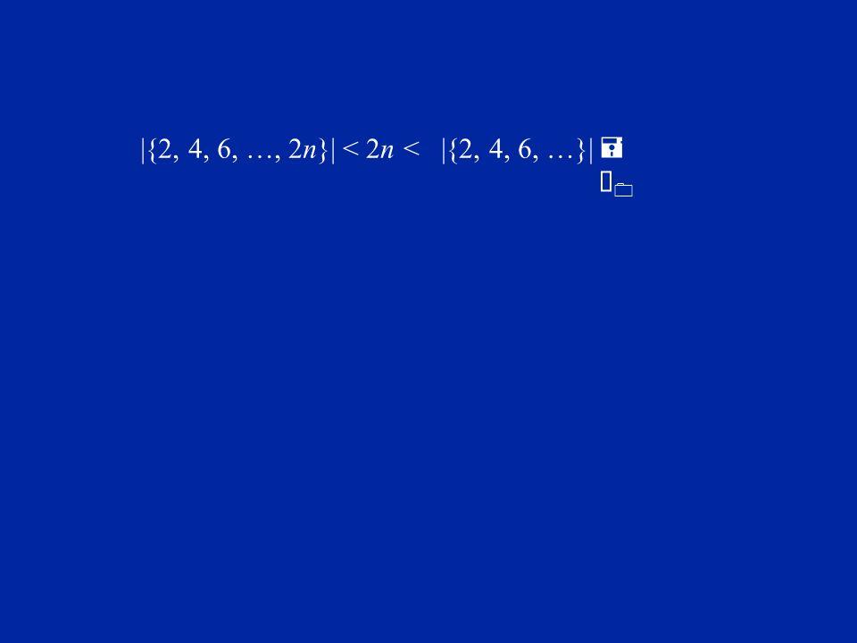 =À0=À0  {2, 4, 6, …, 2n} <  {2, 4, 6, …} < 2n