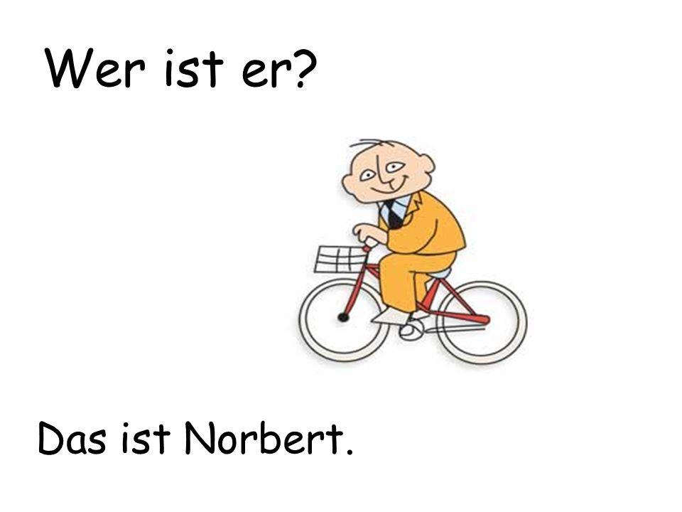 Das ist Norbert. Wer ist er?