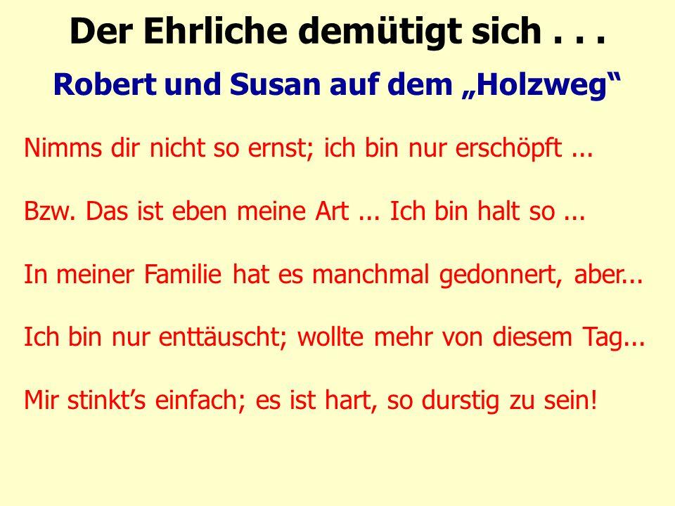 """Robert und Susan auf dem """"Holzweg Nimms dir nicht so ernst; ich bin nur erschöpft..."""