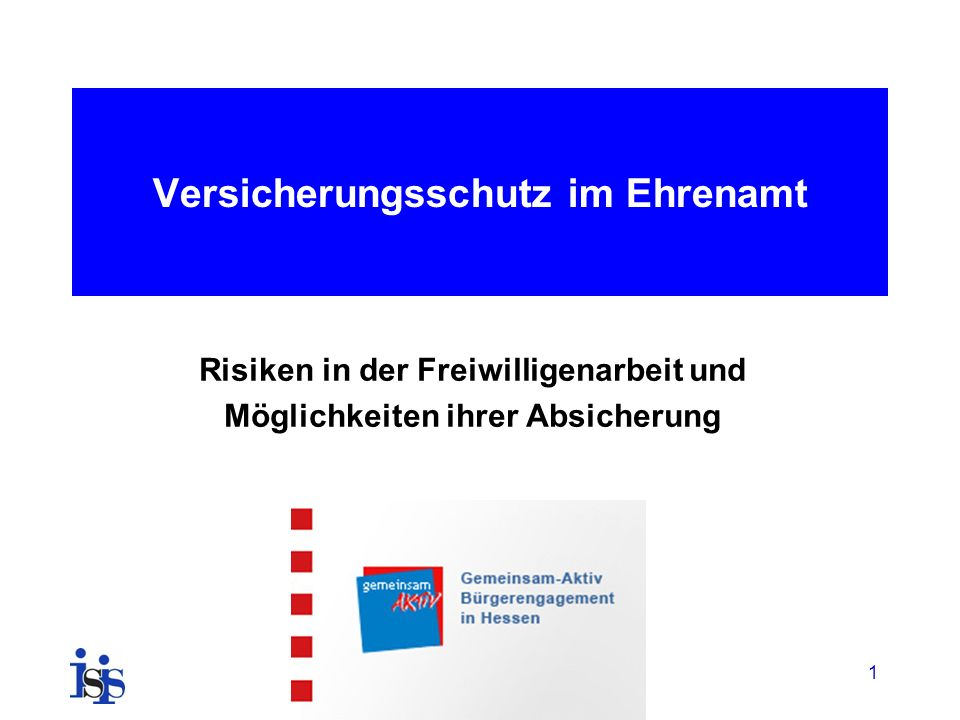 Versicherungsschutz im Ehrenamt Risiken in der Freiwilligenarbeit und Möglichkeiten ihrer Absicherung 1