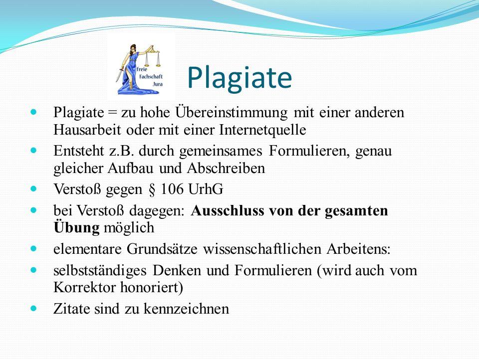 Plagiate Plagiate = zu hohe Übereinstimmung mit einer anderen Hausarbeit oder mit einer Internetquelle Entsteht z.B. durch gemeinsames Formulieren, ge