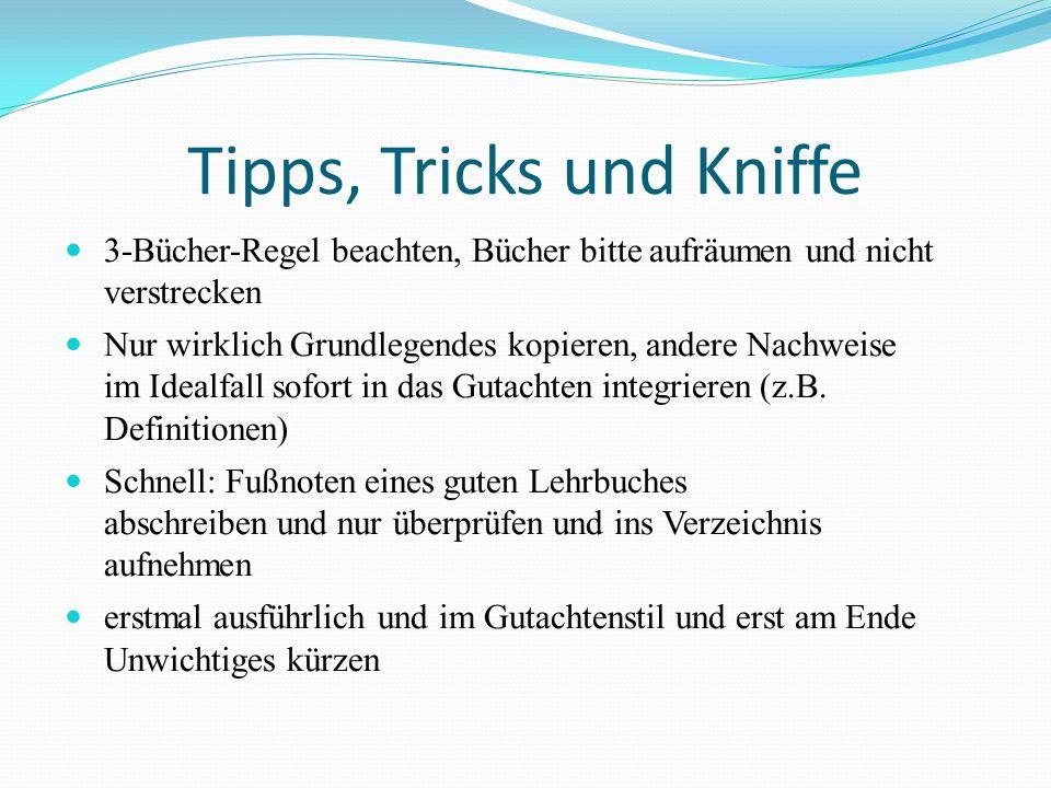 Tipps, Tricks und Kniffe 3-Bücher-Regel beachten, Bücher bitte aufräumen und nicht verstrecken Nur wirklich Grundlegendes kopieren, andere Nachweise i