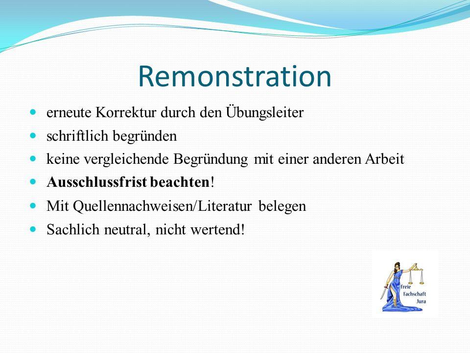 Remonstration erneute Korrektur durch den Übungsleiter schriftlich begründen keine vergleichende Begründung mit einer anderen Arbeit Ausschlussfrist b