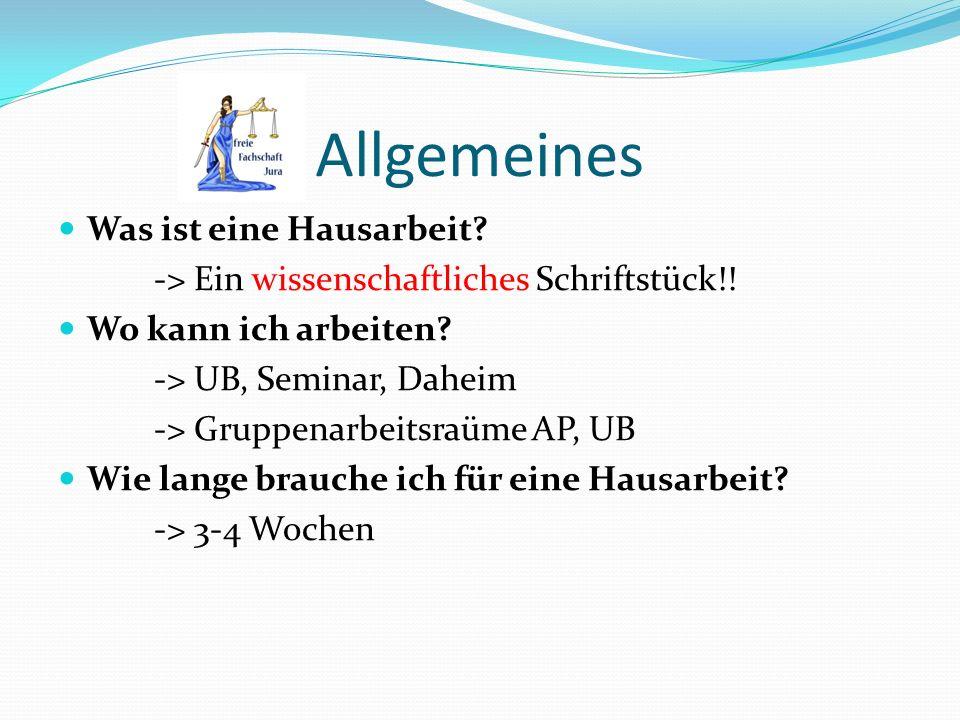 Bestandteile der Hausarbeit Nicht vergessen: Unterschrift auf der letzten Seite Kopie des zugehörigen Fallbesprechungsscheins Redlichkeitserklärung zur Hausarbeit (Lehrstuhlhomepage) Danach: Unbedingt an die Onlineabgabe denken (http://www.jura.uni- tuebingen.de/einrichtungen/pruefungsamt/onlineabgabe )http:/ www.jura.uni- Anmeldung zur Übung (http://www.jura.uni- tuebingen.de/listen/)http://www.jura.uni-