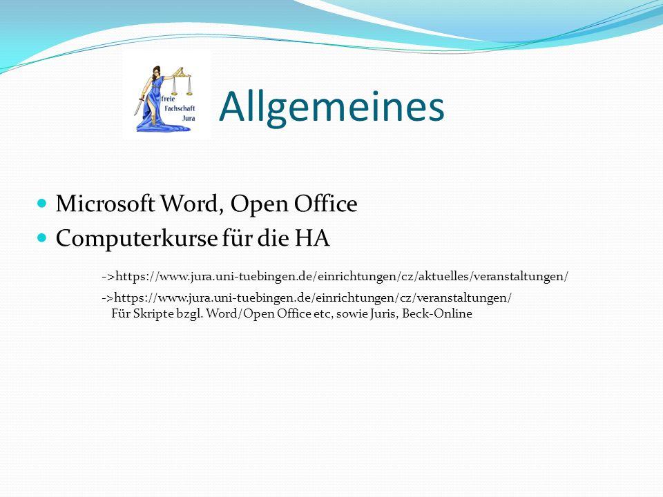 Allgemeines Microsoft Word, Open Office Computerkurse für die HA -> https://www.jura.uni-tuebingen.de/einrichtungen/cz/aktuelles/veranstaltungen/ ->ht