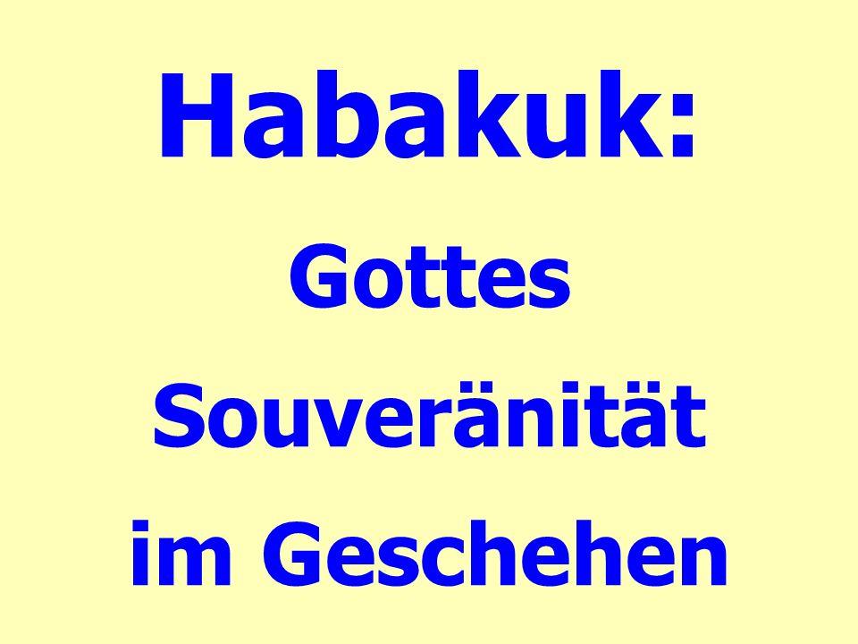 Habakuk: Gottes Souveränität im Geschehen