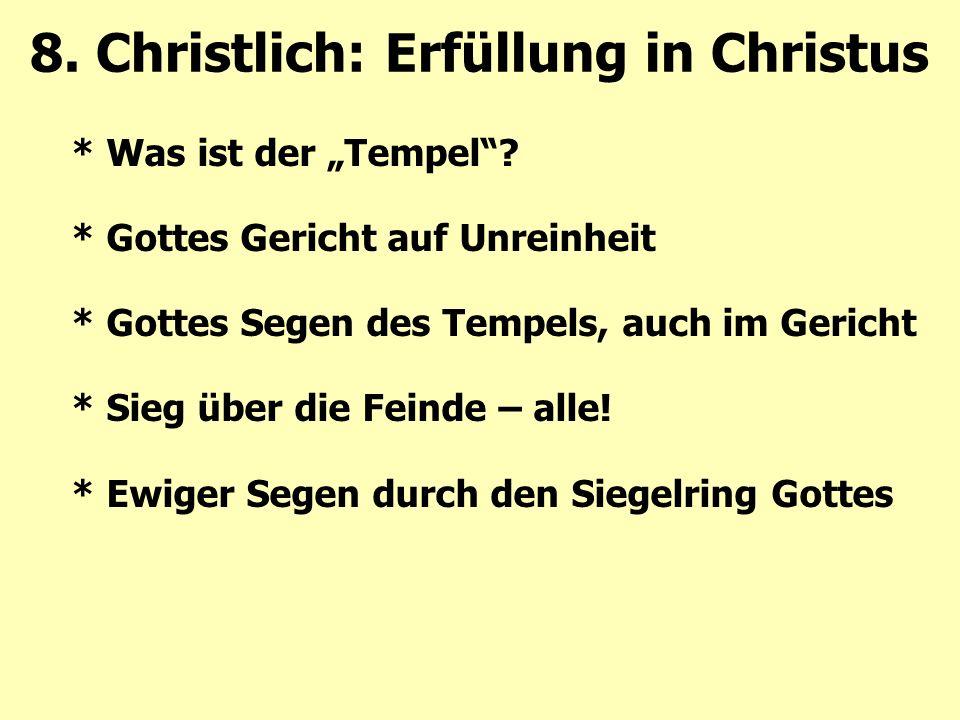 """* Was ist der """"Tempel""""? * Gottes Gericht auf Unreinheit * Gottes Segen des Tempels, auch im Gericht * Sieg über die Feinde – alle! * Ewiger Segen durc"""