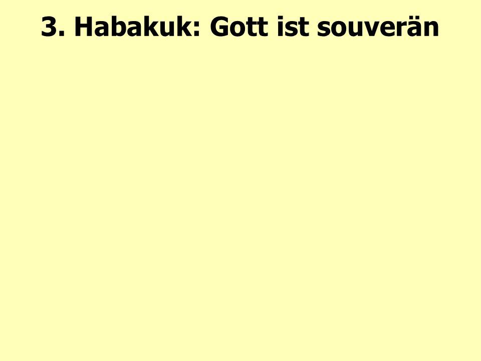 3. Habakuk: Gott ist souverän