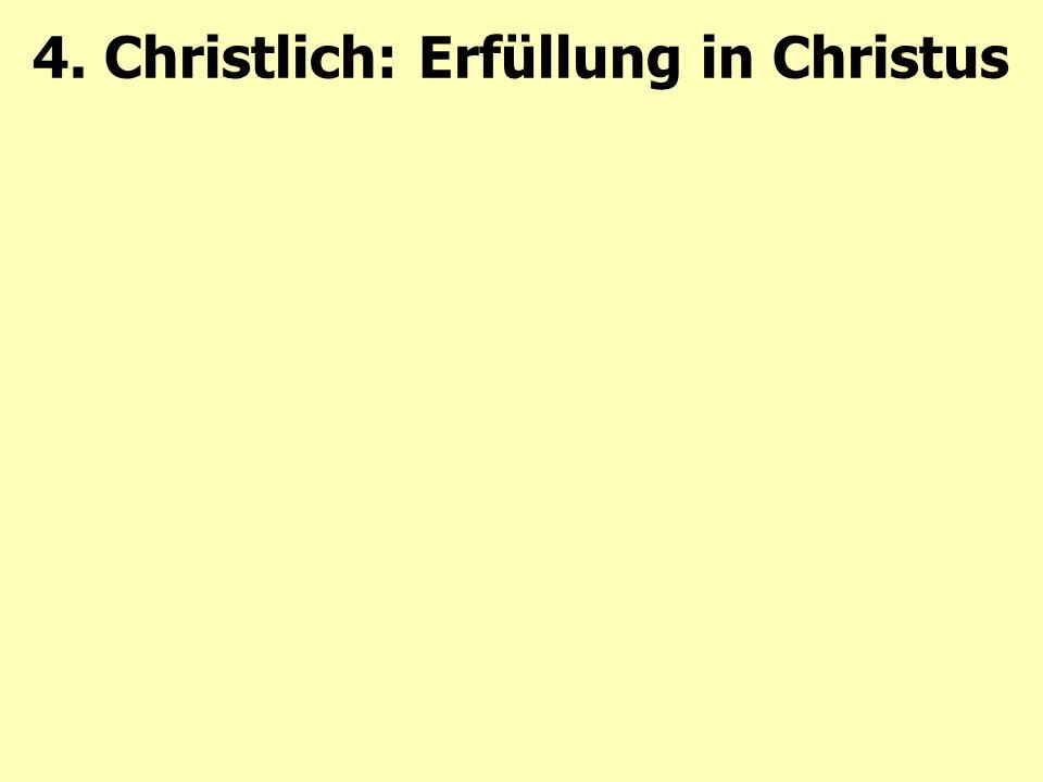 4. Christlich: Erfüllung in Christus