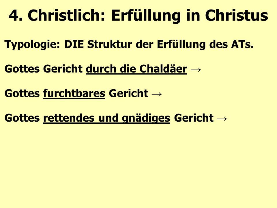 Typologie: DIE Struktur der Erfüllung des ATs.