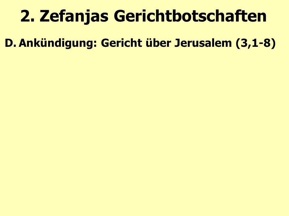 2. Zefanjas Gerichtbotschaften D.Ankündigung: Gericht über Jerusalem (3,1-8)