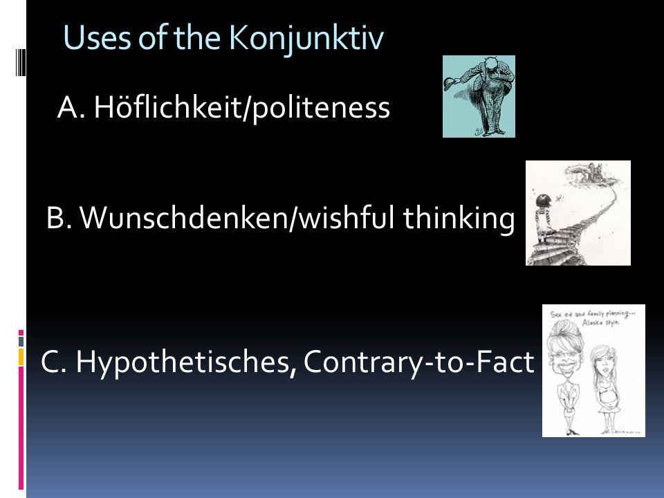 Forms of the Konjunktiv 1.Take the Imperfekt/Simple Past/Preterite 2.