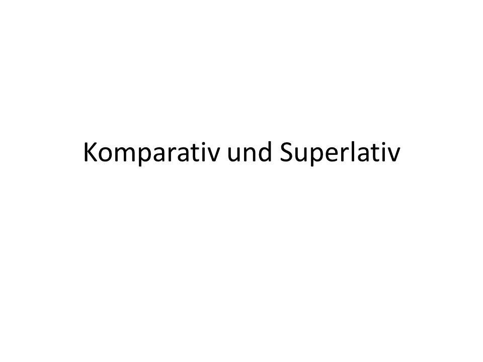 Quiz: Komparativ und Superlativ 1. -er als 2. aber, am -sten gut interessant alt schnell