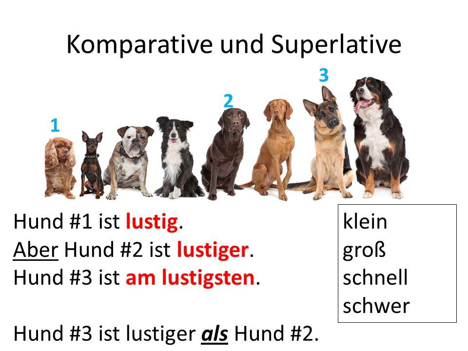Komparative und Superlative Hund #1 ist lustig. Aber Hund #2 ist lustiger.