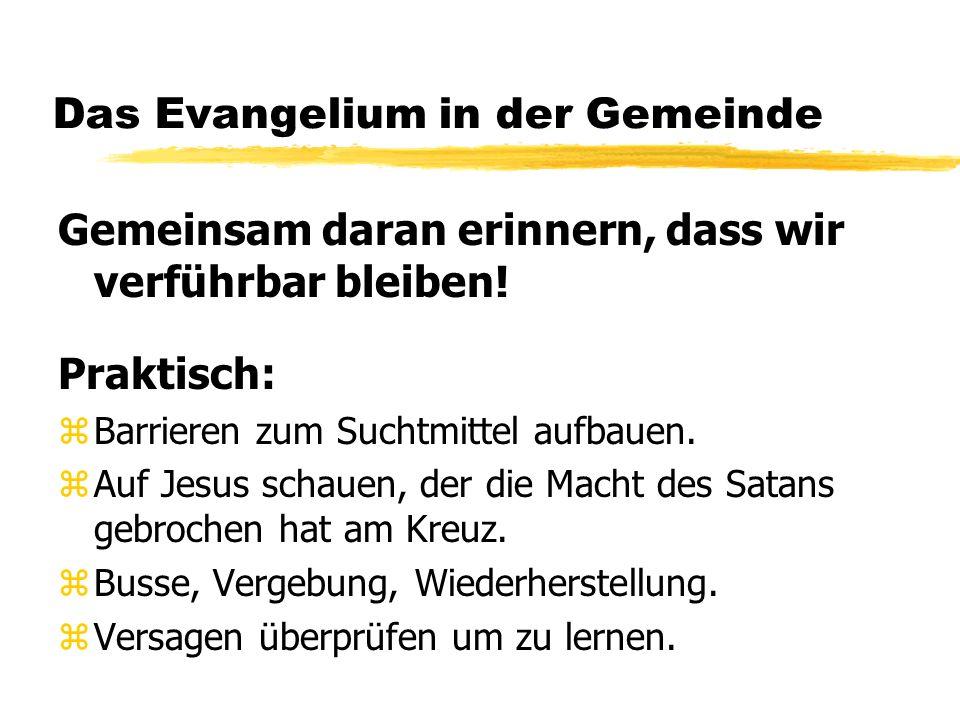 Das Evangelium in der Gemeinde Gemeinsam den Nächsten lieben.