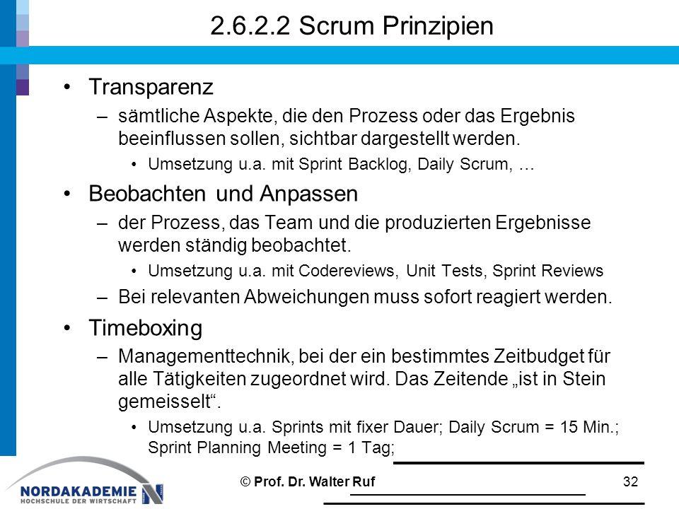 2.6.2.2 Scrum Prinzipien Transparenz –sämtliche Aspekte, die den Prozess oder das Ergebnis beeinflussen sollen, sichtbar dargestellt werden.