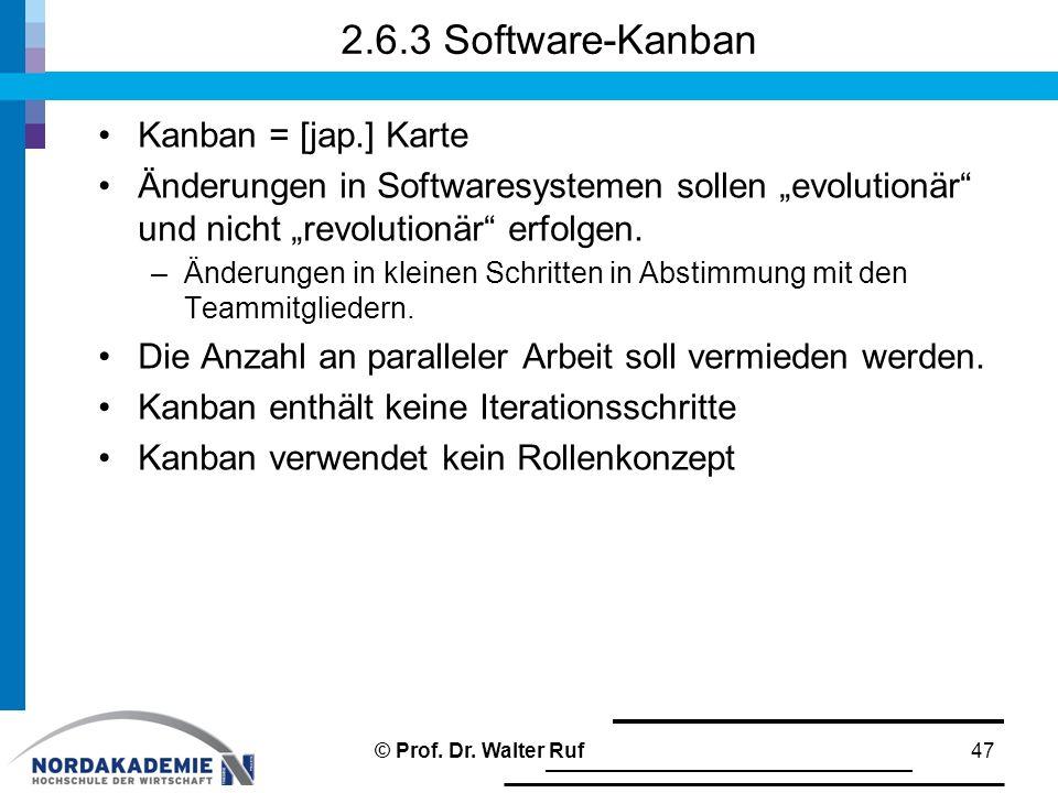 """2.6.3 Software-Kanban Kanban = [jap.] Karte Änderungen in Softwaresystemen sollen """"evolutionär und nicht """"revolutionär erfolgen."""