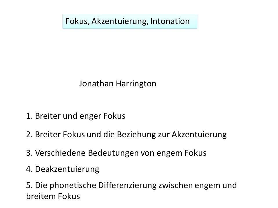 Fokus, Akzentuierung, Intonation Jonathan Harrington 1.