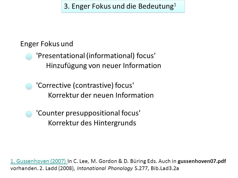 Contingency broad focus 1 Presentational broad focus Contingency broad focus[Anzüge müssen getragen werden] F Contingency: Wenn Sie einen Anzug mit dabei haben, dann müssen Sie ihn (wie eine Tasche mit der Hand) tragen.