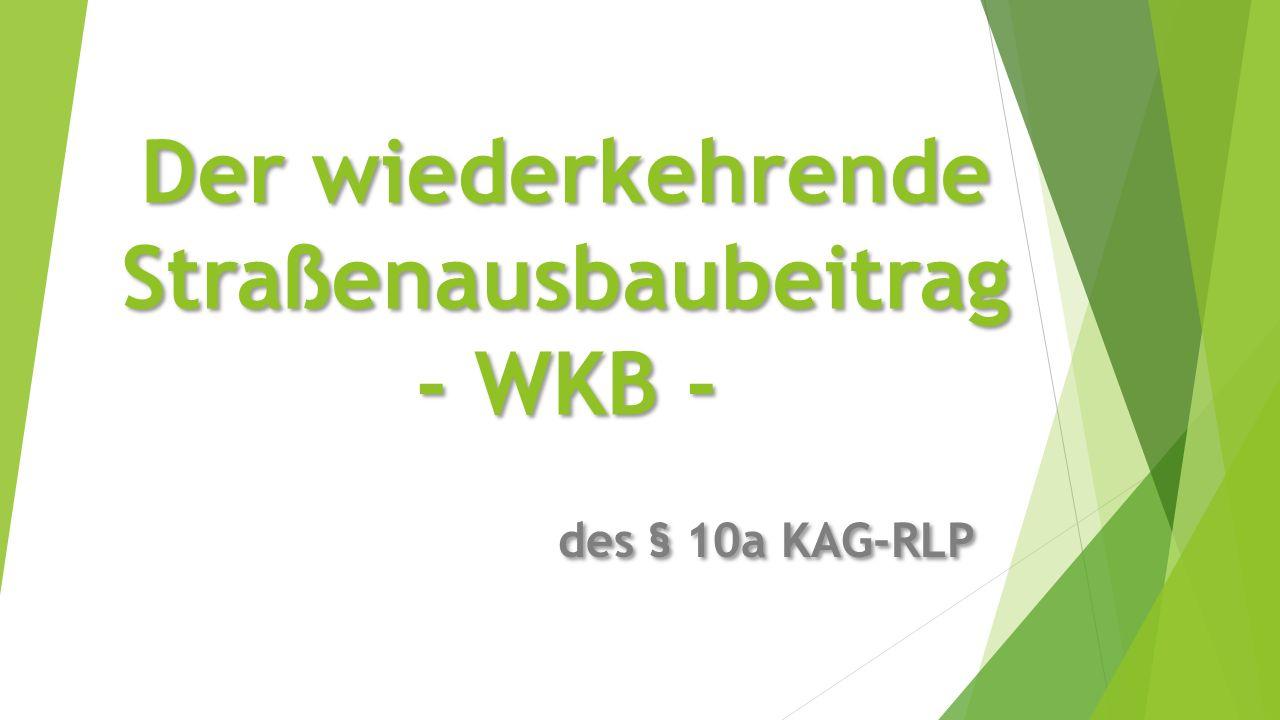 Der wiederkehrende Straßenausbaubeitrag - WKB - des § 10a KAG-RLP