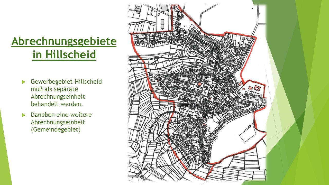 Abrechnungsgebiete in Hillscheid  Gewerbegebiet Hillscheid muß als separate Abrechnungseinheit behandelt werden.  Daneben eine weitere Abrechnungsei