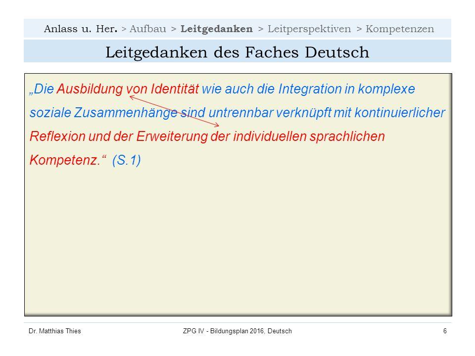 Anlass u.Her. > Aufbau > Leitgedanke n > Leitperspektiven > Kompetenzen Dr.