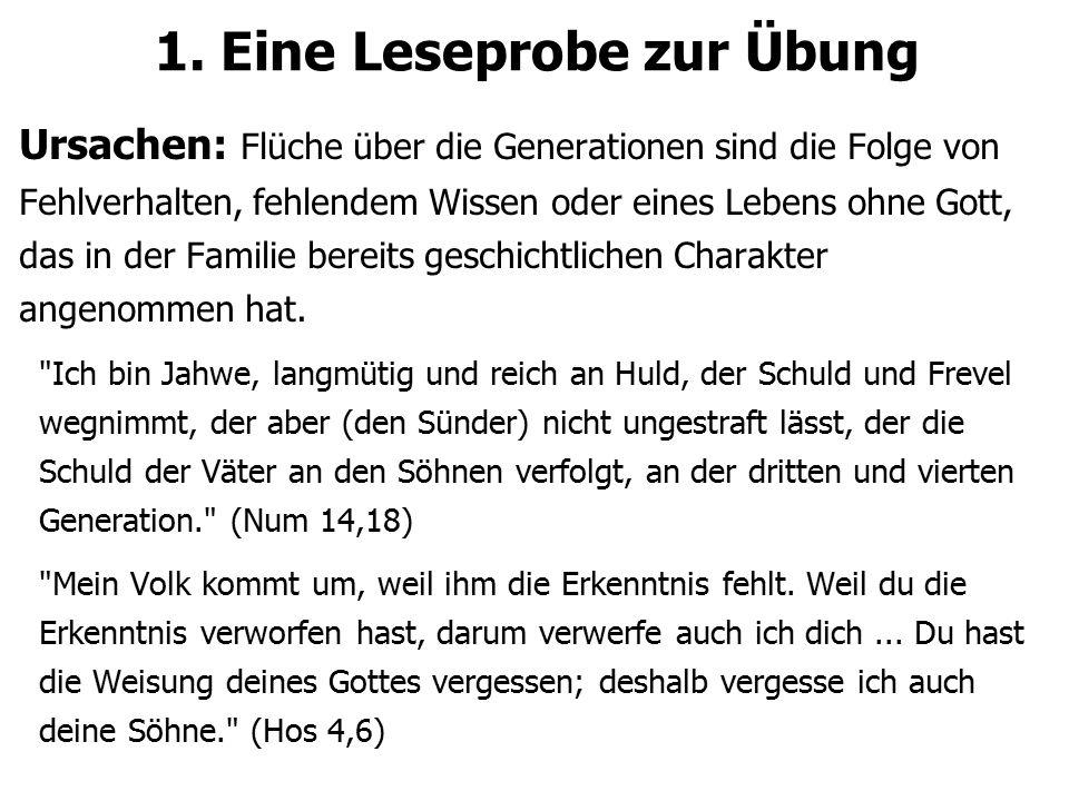 1. Eine Leseprobe zur Übung Ursachen: Flüche über die Generationen sind die Folge von Fehlverhalten, fehlendem Wissen oder eines Lebens ohne Gott, das