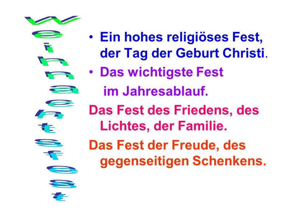 Ein hohes religiöses Fest, der Tag der Geburt Christi.