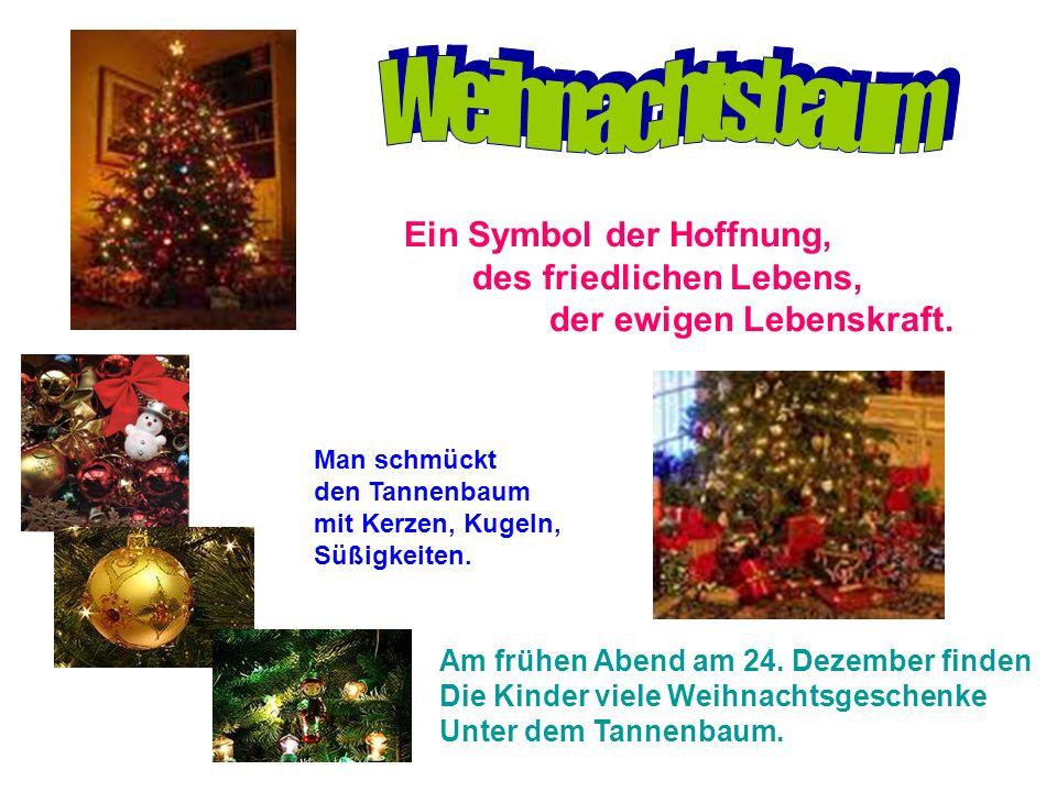 Kommt am Heiligen Abend am 24.Dezember.