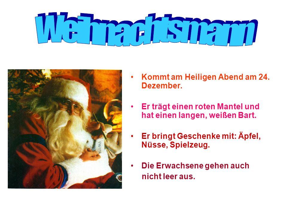 Kommt am Heiligen Abend am 24. Dezember.